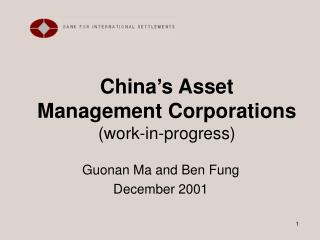 China s Asset Management Corporations work-in-progress