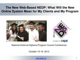 The New Web-Based NEDP: What Will the New Online System Mean for My Clients and My Program