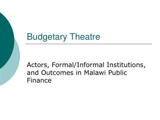 Budgetary Theatre