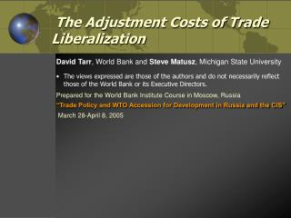 the adjustment costs of trade liberalization