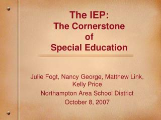 The IEP: The Cornerstone  of  Special Education