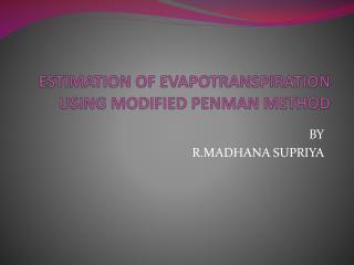 ESTIMATION OF EVAPOTRANSPIRATION USING MODIFIED PENMAN METHOD