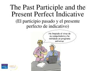 The Past Participle and the Present Perfect Indicative
