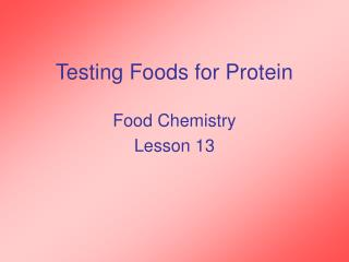 Testing Foods for Protein