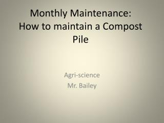Monthly Maintenance:  How to maintain a Compost Pile