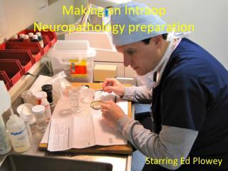 Making an Intraop Neuropathology preparation