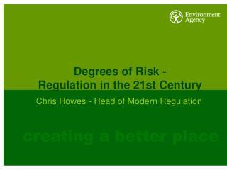 Degrees of Risk - Regulation in the 21st Century