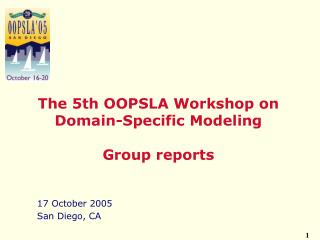The 5th OOPSLA Workshop on Domain-Specific Modeling  Group reports