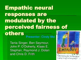 Empathic neural responses are modulated by the perceived fairness of others