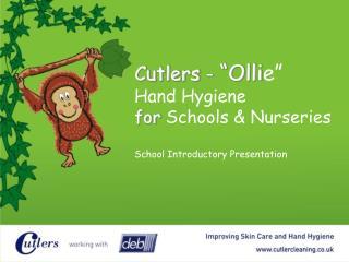 Cutlers -  Ollie   Hand Hygiene for Schools  Nurseries  School Introductory Presentation