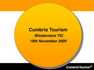Cumbria Tourism   Windermere TIC 19th November 2009