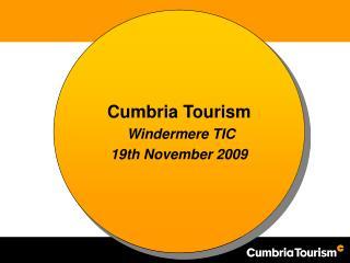Cumbria Tourism   Windermere TIC 19th November 2009