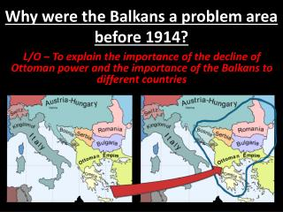 Why were the Balkans a problem area before 1914