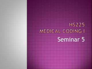 HS225 Medical coding i