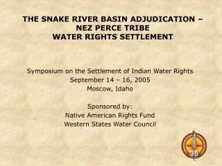 the snake river basin adjudication     nez perce tribe water rights settlement