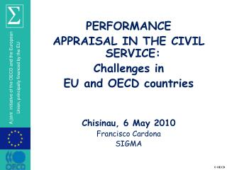 PERFORMANCE  APPRAISAL IN THE CIVIL SERVICE:  Challenges in  EU and OECD countries   Chisinau, 6 May 2010 Francisco Card