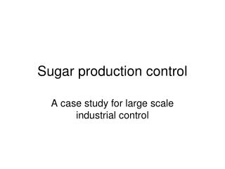 Sugar production control