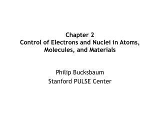 Chapter 2 Control of Electrons and Nuclei in Atoms, Molecules, and Materials