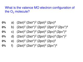 What is the valence MO electron configuration of the O2 molecule