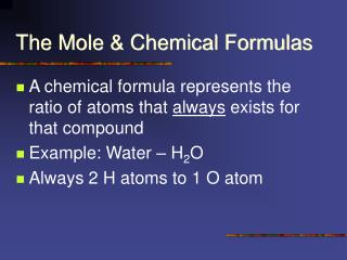 The Mole  Chemical Formulas