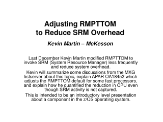 adjusting rmpttom  to reduce srm overhead kevin martin   mckesson
