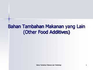 Bahan Tambahan Makanan yang Lain Other Food Additives