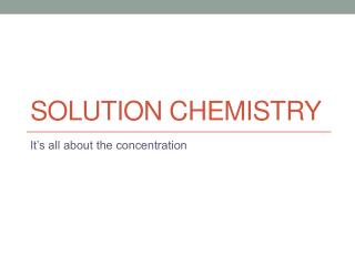Solution Chemistry