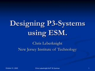 Designing P3-Systems using ESM.