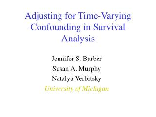 adjusting for time-varying confounding in survival analysis