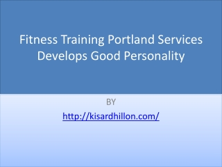 Fitness Training Portland Services Develops Good Personality