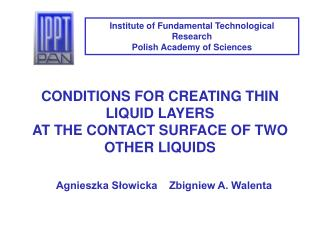 CONDITIONS FOR CREATING THIN LIQUID LAYERS AT THE CONTACT SURFACE OF TWO OTHER LIQUIDS