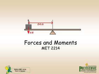 Forces and Moments  MET 2214