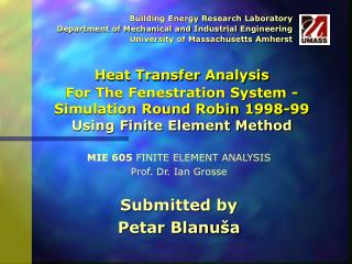 Heat Transfer Analysis  For The Fenestration System - Simulation Round Robin 1998-99  Using Finite Element Method