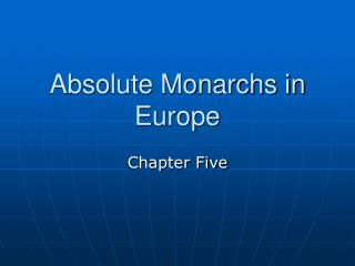 Absolute Monarchs in Europe