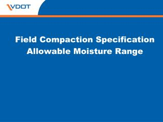 Field Compaction Specification Allowable Moisture Range
