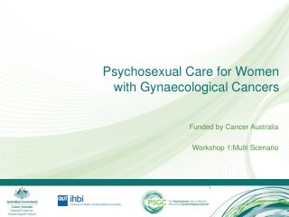 Psychosexual Care for Women with Gynaecological Cancers
