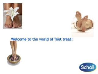 Welcome to the world of feet treat