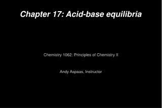 Chapter 17: Acid-base equilibria