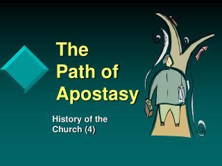 The Path of Apostasy