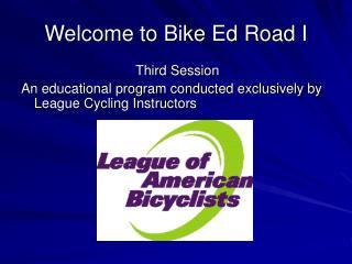 Welcome to Bike Ed Road I