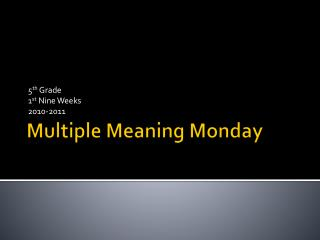 Multiple Meaning Monday