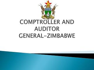 COMPTROLLER AND AUDITOR GENERAL-ZIMBABWE