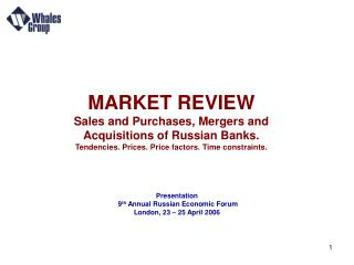 MARKET REVIEW  Sales and Purchases, Mergers and  Acquisitions of Russian Banks.  Tendencies. Prices. Price factors. Time