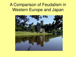 A Comparison of Feudalism in Western Europe and Japan