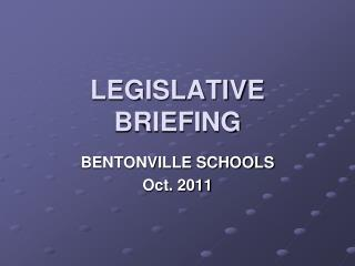 LEGISLATIVE BRIEFING