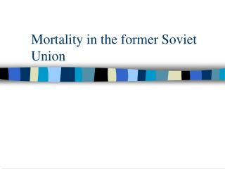 Mortality in the former Soviet Union