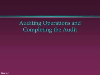 auditing operations and completing the audit
