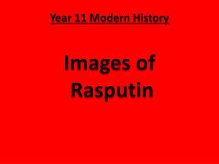 Year 11 Modern History  Images of  Rasputin