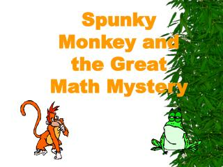 Spunky Monkey and the Great Math Mystery