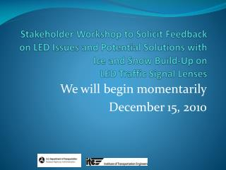 Stakeholder Workshop to Solicit Feedback on LED Issues and Potential Solutions with Ice and Snow Build-Up on  LED Traffi